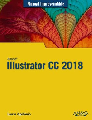 ILLUSTRATOR CC 2018 MANUAL IMPRESCINDIBLE