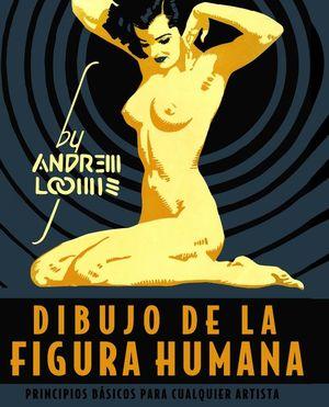 DIBUJO DE LA FIGURA HUMANA. PRINCIPIOS BÁSICOS PARA CUALQUIER ARTISTA