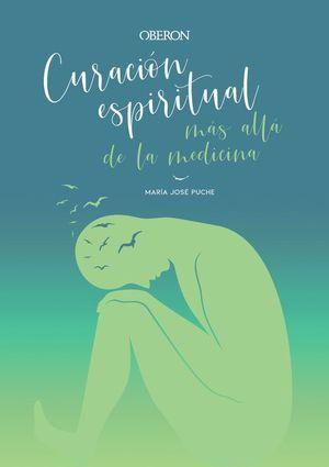 CURACIÓN ESPIRITUAL: MÁS ALLÁ DE LA MEDICINA