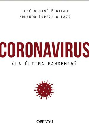 CORONAVIRUS ¿LA ÚLTIMA PANDEMIA?