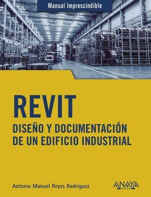 REVIT. DISEÑO Y DOCUMENTACION DE UN EDIFICIO INDUSTRIAL