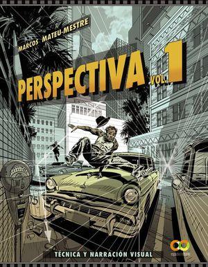 PERSPECTIVA. VOLUMEN 1. TÉCNICA Y NARRACIÓN VISUAL