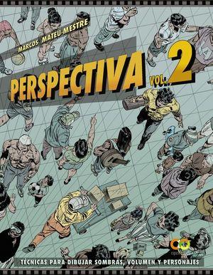 PERSPECTIVA. VOLUMEN 2:TÉCNICAS PARA DIBUJAR SOMBRAS, VOLUMEN Y PERSONAJES