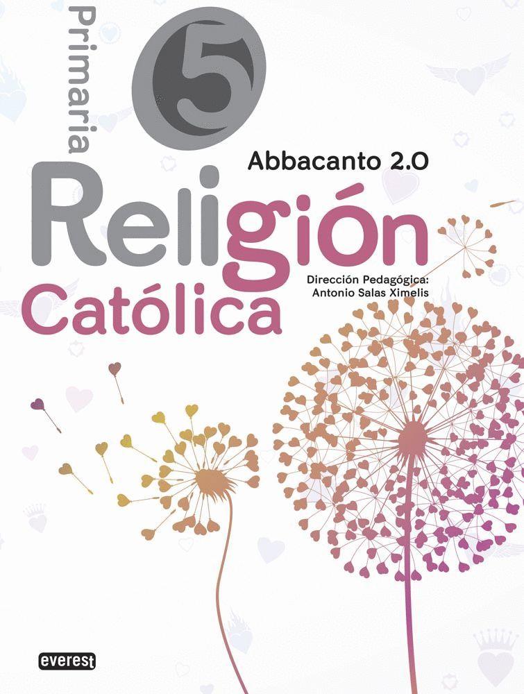 RELIGIÓN CATÓLICA. 5º EDUCACIÓN PRIMARIA. ABBACANTO 2.0