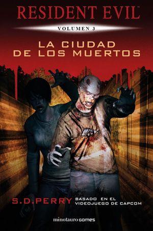 RESIDENT EVIL VOL. 3: LA CIUDAD DE LOS MUERTOS