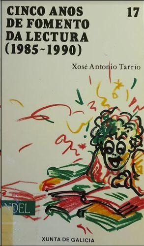 CINCO ANOS DE FOMENTO DA LECTURA (1985 - 1990)
