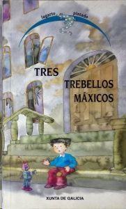 TRES TREBELLOS MÁXICOS: O INVENTO (URSULA HEINZE) - CANDO O ROBOT PEQUENO COÑECEU A UN NENO PORTUGUÉS (PACO MARTÍN) - A VASOIRA MÁXICA (HELENA VILLAR