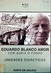 EDUARDO BLANCO AMOR, CON AURIA O FONDO UNIDADES DIDÁCTICAS