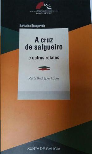 A CRUZ DE SALGUEIRO E OUTROS RELATOS