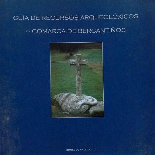 GUÍA DE RECURSOS ARQUEOLÓXICOS DA COMARCA DE BERGANTIÑOS