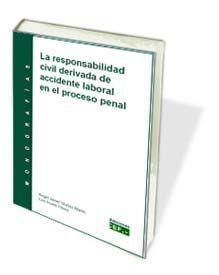 LA RESPONSABILIDAD CIVIL DERIVADA DE ACCIDENTE LABORAL EN EL PROCESO PENAL