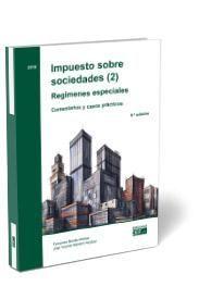 IMPUESTO SOBRE SOCIEDADES (2). REGÍMENES ESPECIALES COMENTARIOS Y CASOS PRÁCTICO