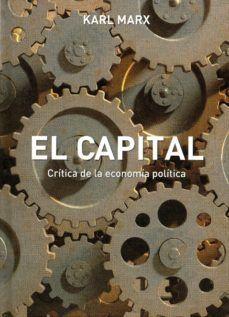 EL CAPITAL. CRITICA DE LA ECONOMIA POLITICA