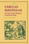 FABULAS ESPAÑOLAS:DE DON JUAN MANUEL A NUESTROS DIAS