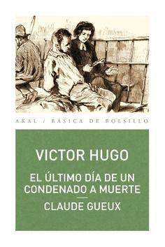EL ULTIMO DIA DE UN CONDENADO A MUERTE / CLAUDE GEAUX