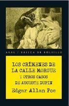 LOS CRIMENES DE LA CALLE MORGUE Y OTROS CASOS DE AUGUSTE DUPIN