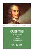 VOLTAIRE. CUENTOS: MICROMEGAS  /  ZADIG  /  CÁNDIDO  /  EL TORO BLANCO