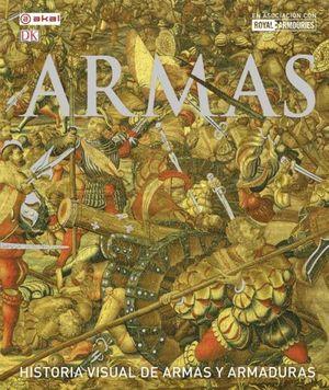 ARMAS: HISTORIA VISUAL DE ARMAS Y ARMADURAS
