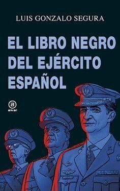 EL LIBRO NEGRO DEL EJERCITO ESPAÑOL