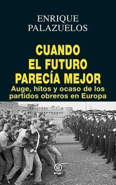 CUANDO EL FUTURO PARECÍA MEJOR