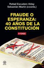 FRAUDE O ESPERANZA: 40 AÑOS DE LA CONSTITUCION