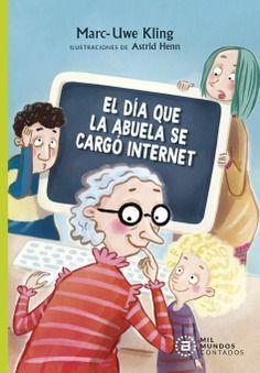 EL DÍA QUE LA ABUELA SE CARGÓ INTERNET