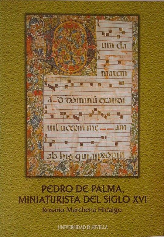 PEDRO DE PALMA, MINIATURISTA DEL SIGLO XVI.