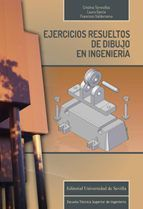 EJERCICIOS RESUELTOS DE DIBUJO EN INGENIERIA