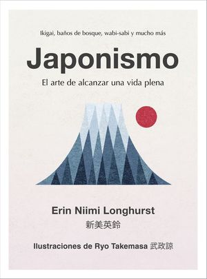 JAPONISMO. EL ARTE DE ALCANZAR UNA VIDA PLENA