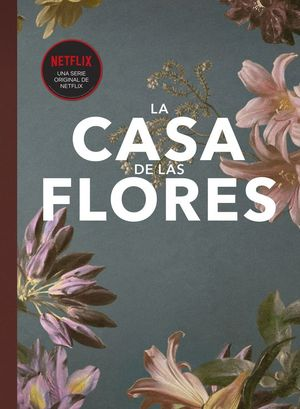 LA CASA DE LAS FLORES FANBOOK