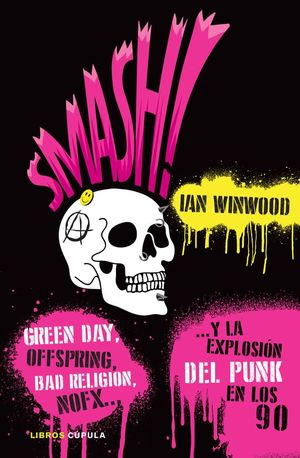 SMASH! GREEN DAY, OFFSPRING, BAD RELIGION, NOFX... Y LA EXPLOSIÓN DEL PUNK EN LOS 90