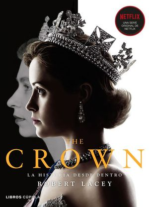 THE CROWN VOL. I. LA HISTORIA DESDE DENTRO