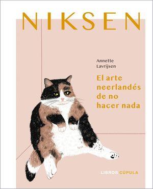 NIKSEN. EL ARTE NEERLANDÉS DE NO HACER NADA