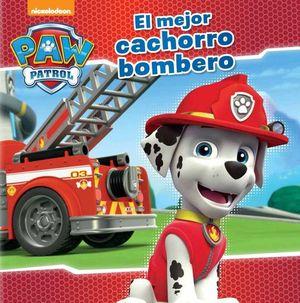 PAW PATROL: EL MEJOR CACHORRO BOMBERO