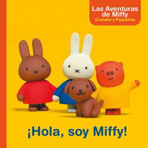 ¡HOLA, SOY MIFFY! (LAS AVENTURAS DE MIFFY. PRIMERAS LECTURAS)