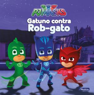 PJMASKS: GATUNO CONTRA ROB-GATO