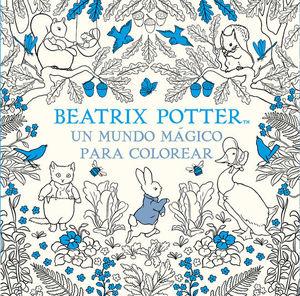 BEATRIX POTTER: UN MUNDO MÁGICO PARA COLOREAR
