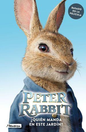 PETER RABBIT ¿QUIEN MANDA EN ESTE JARDIN?