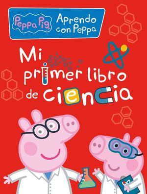 PAPPA PIG MI PRIMER LIBRO DE CIENCIA