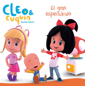 EL GRAN ESPECTACULO (CLEO Y CUQUIN FAMILIA TELERIN)
