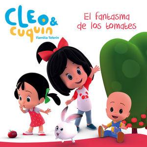 EL FANTASMA DE LOS TOMATES (CLEO Y CUQUIN FAMILIA TELERIN)