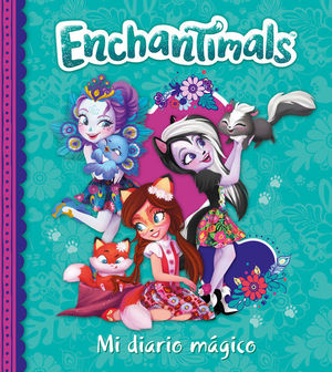 ENCHANTIMALS. MI DIARIO MÁGICO