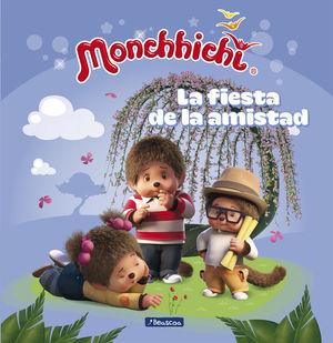 MONCHHICHI: LA FIESTA DE LA AMISTAD