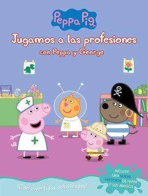 PEPPA PIG. JUGAMOS A LAS PROFESIONES CON PEPPA Y GEORGE