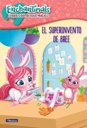 EL SUPERINVENTO DE BREE (ENCHANTIMALS)