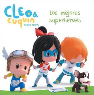 LOS MEJORES SUPERHEROES (CLEO Y CUQUIN. PRIMERAS LECTURAS)