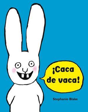 CACA DE VACA!