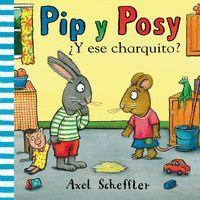 PIP Y POSY ¿Y ESE CHARQUITO?