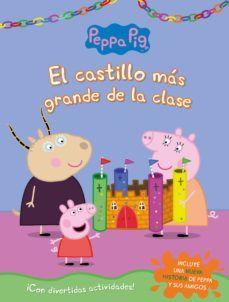 PEPPA PIG. ACTIVIDADES. EL CASTILLO MÁS GRANDE DE LA CLASE