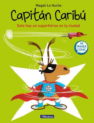 CAPITAN CARIBU 2. SOLO HAY UN SUPERHEROE EN LA CIUDAD